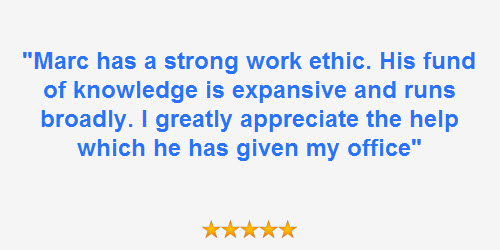"Quote from attorney client ""Marc has a strong work ethic. His fund of knowledge is expansive and runs broadly. I greatly appreciate the help which he has given my office"""