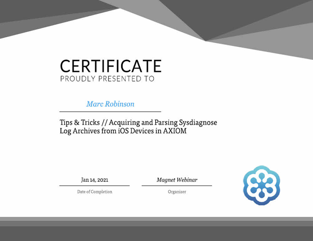 Magnet Forensics - Acquiring and Parsing Sysdiagnose Log Archives Certificate for Marc Robinson