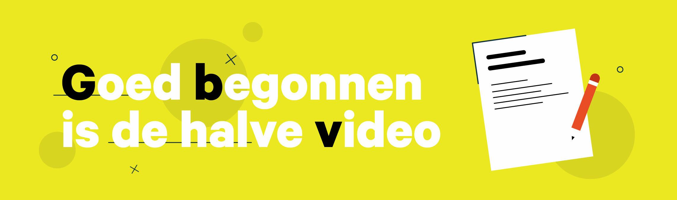 Goed begonnen is de halve video