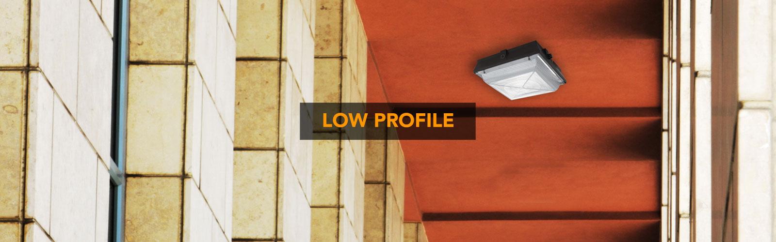 Low Profiles