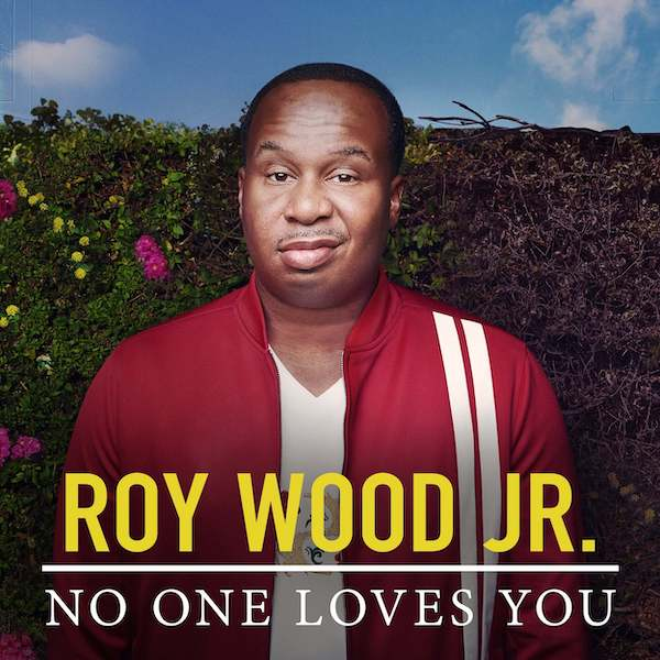 Roy Wood jr no one loves you