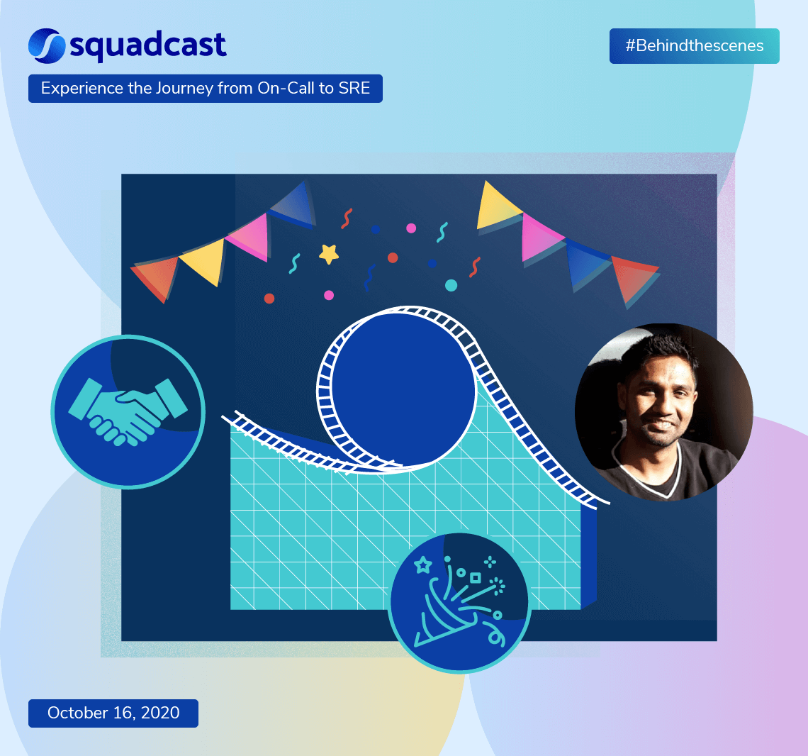 My journey to Squadcast (A roller-coaster ride of learning)