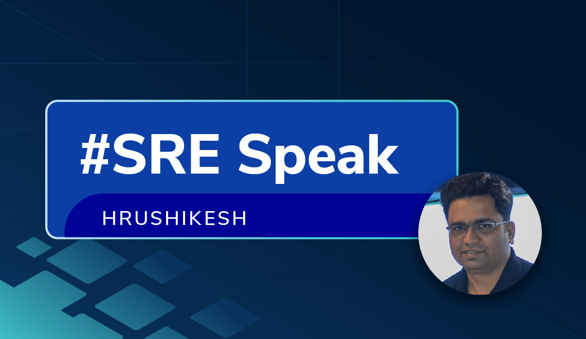 Hrushikesh shares his journey into SRE and his thoughts on the future of this space