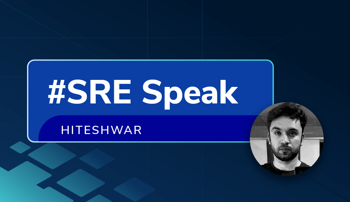 Hiteshwar shares his thoughts on being an SRE