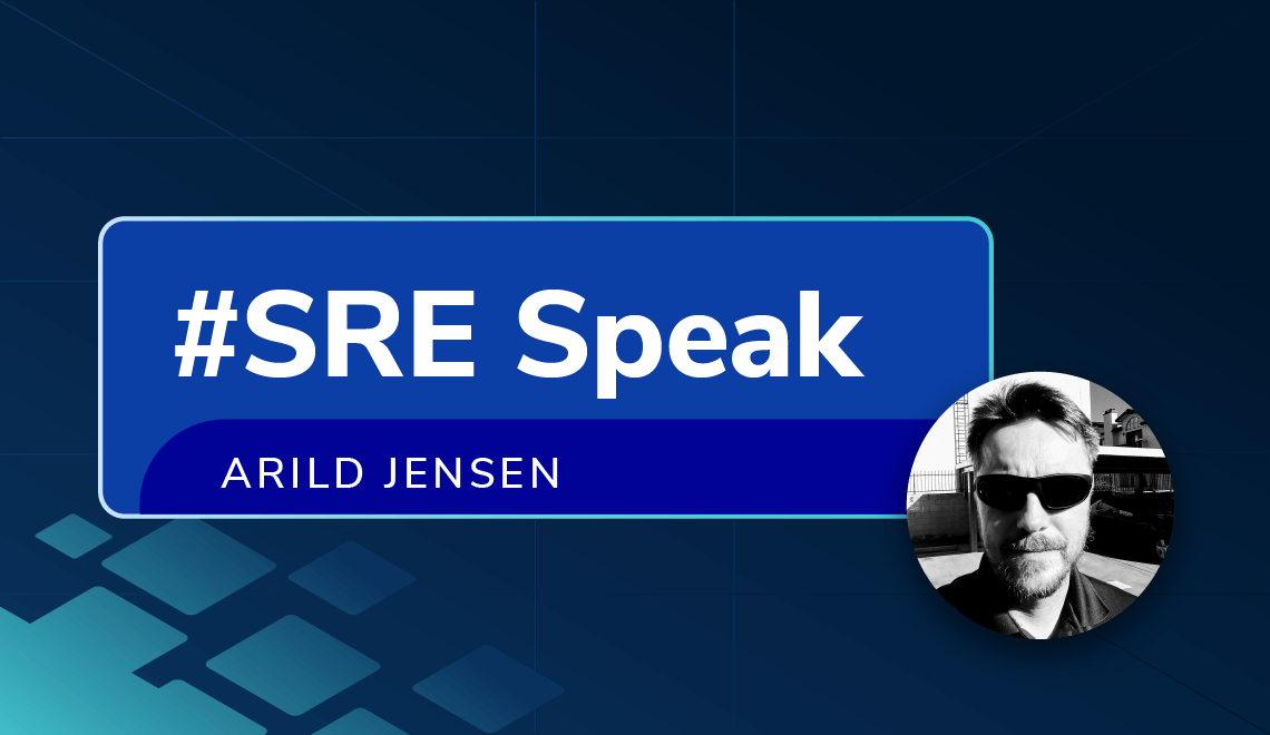 Arild Jensen from Upwork shares his thoughts on being an SRE