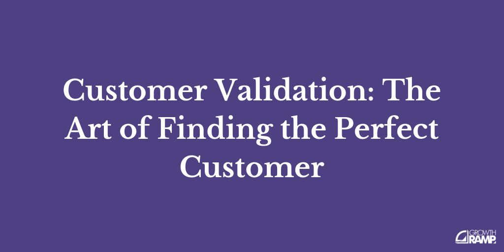 Lesson #3: Customer Validation