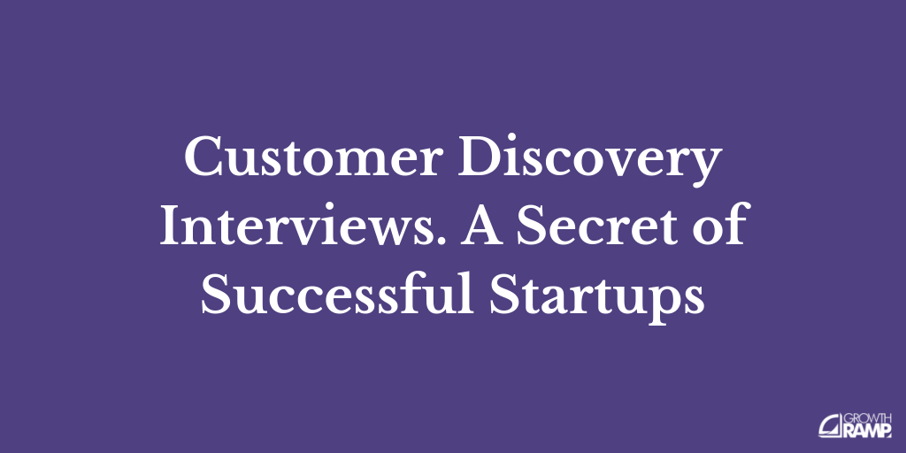 Lesson #1: Customer Discovery Interviews