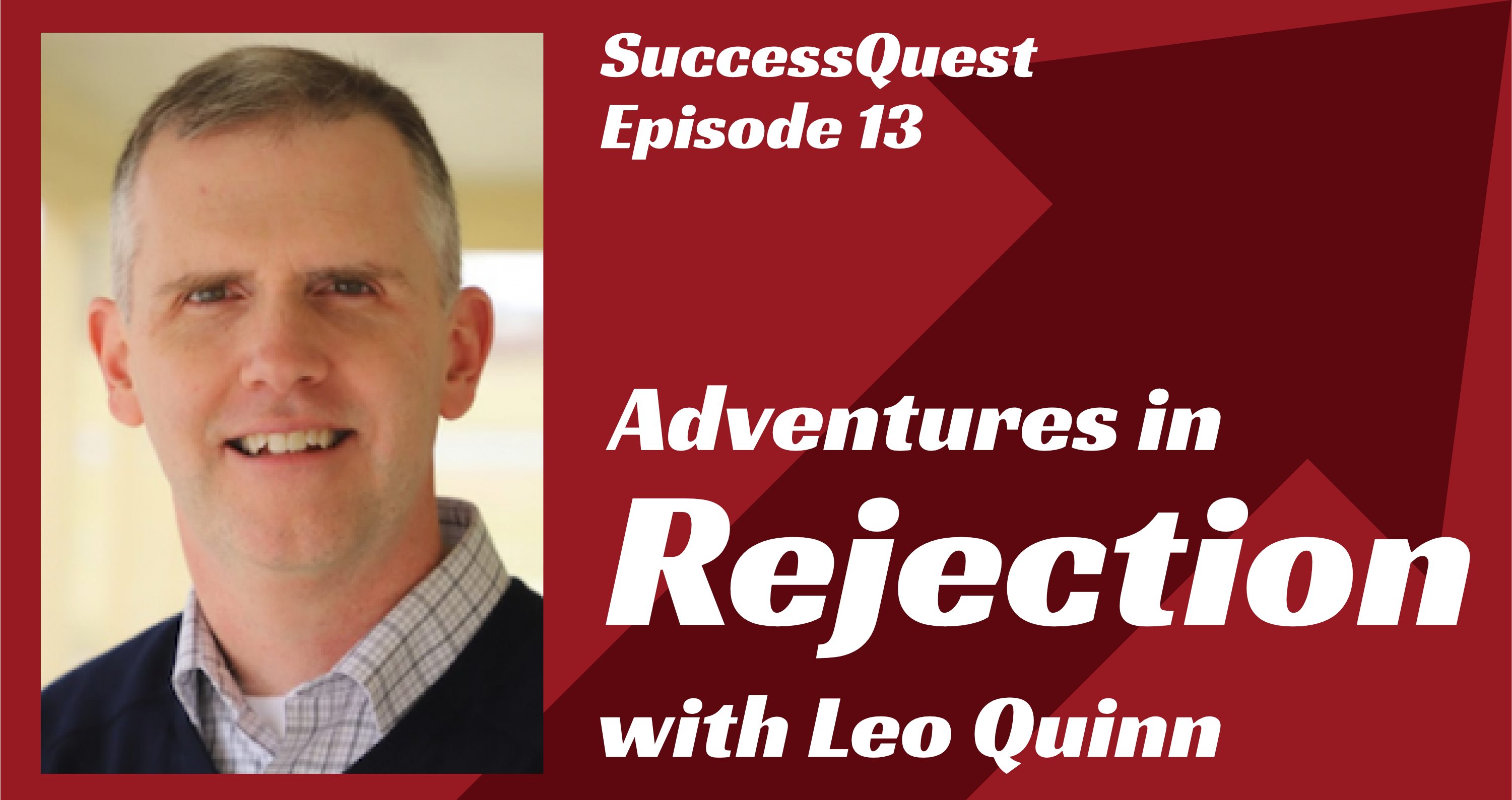 Leo Quinn - Adventures in Rejection