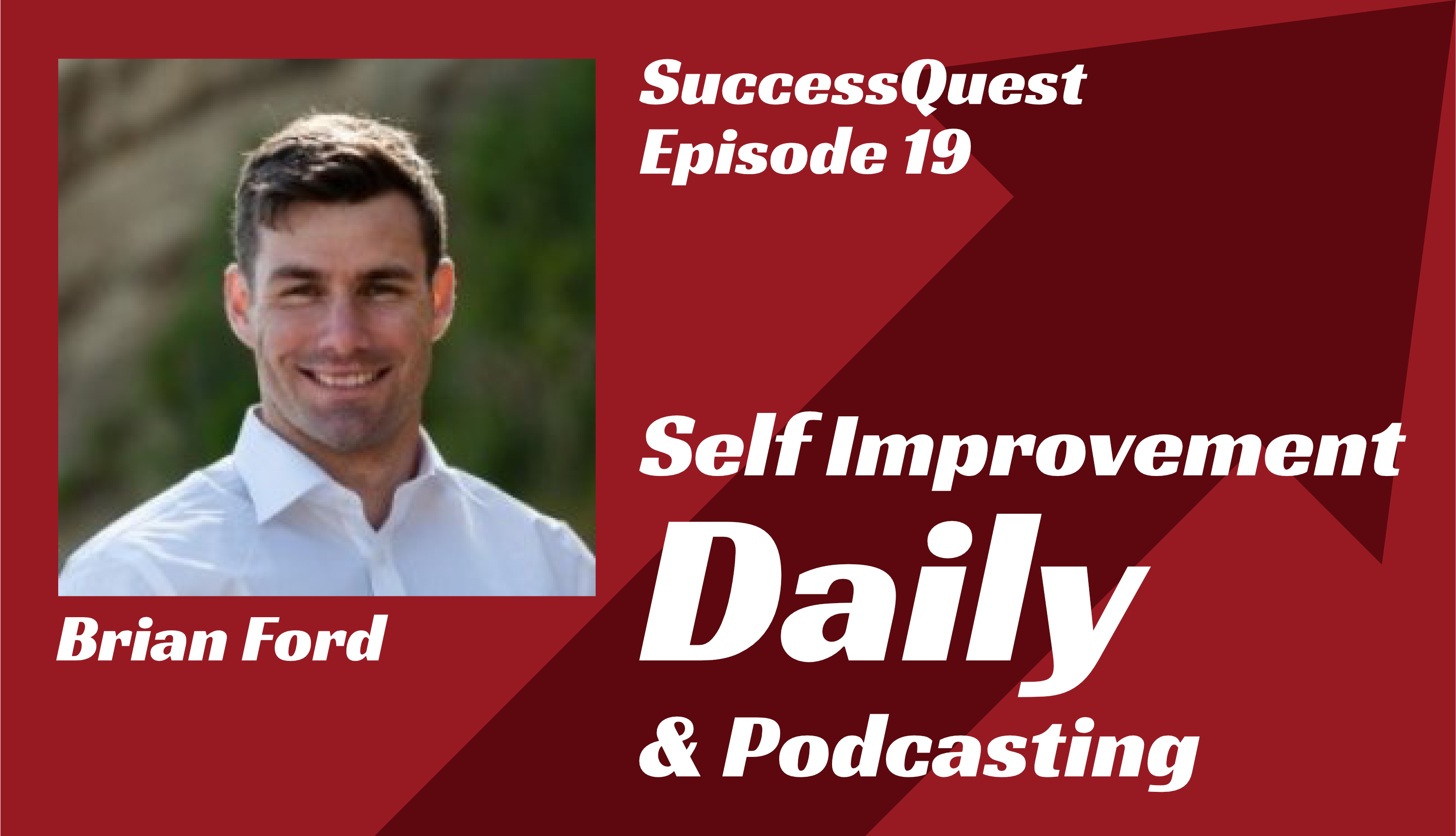 Brain Ford Self Improvement Daily Podcast SuccessQuest