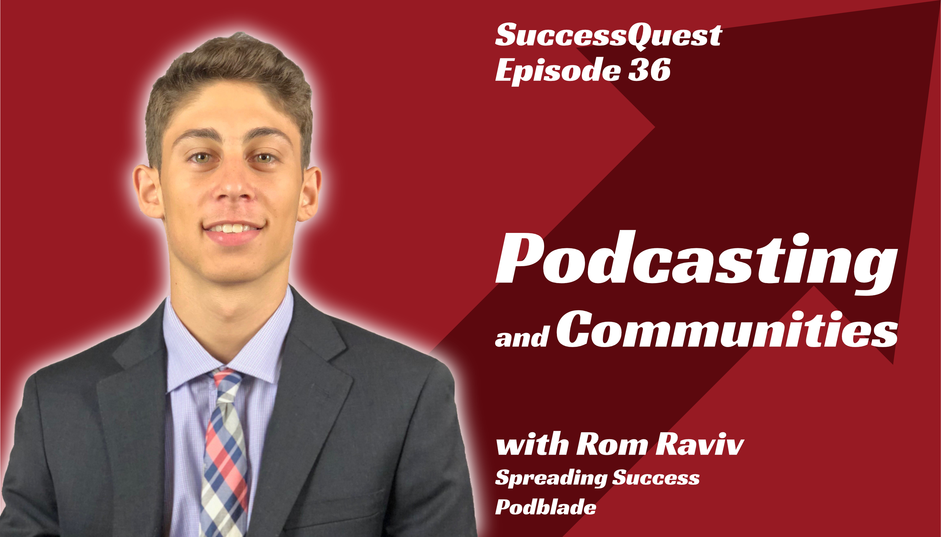 Rom Raviv SuccessQuest Podcast Community Spreading Success Podblade