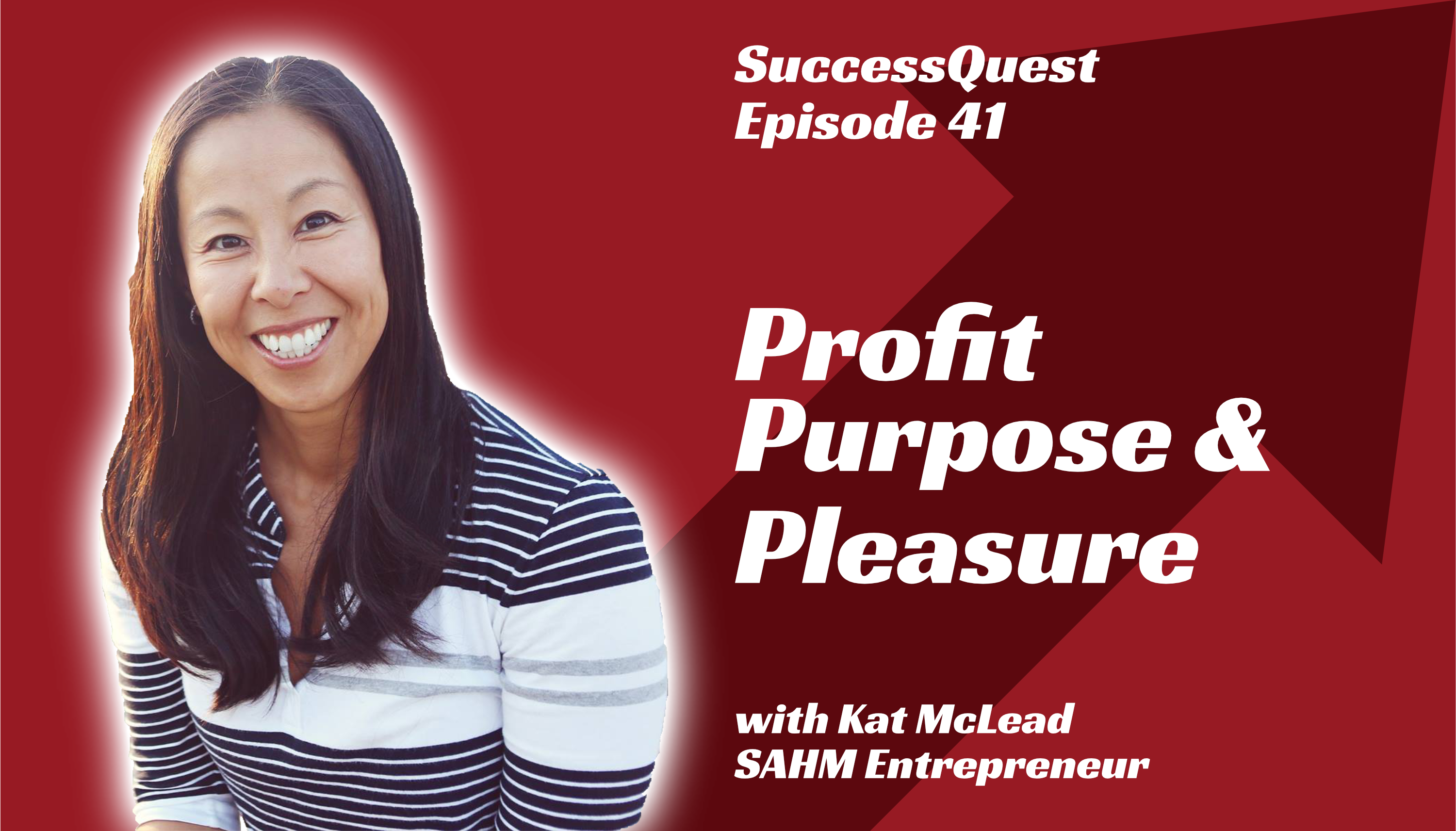 Kat McLead Stay at Home mom Business entrepreneur profit purpose pleasure success quest