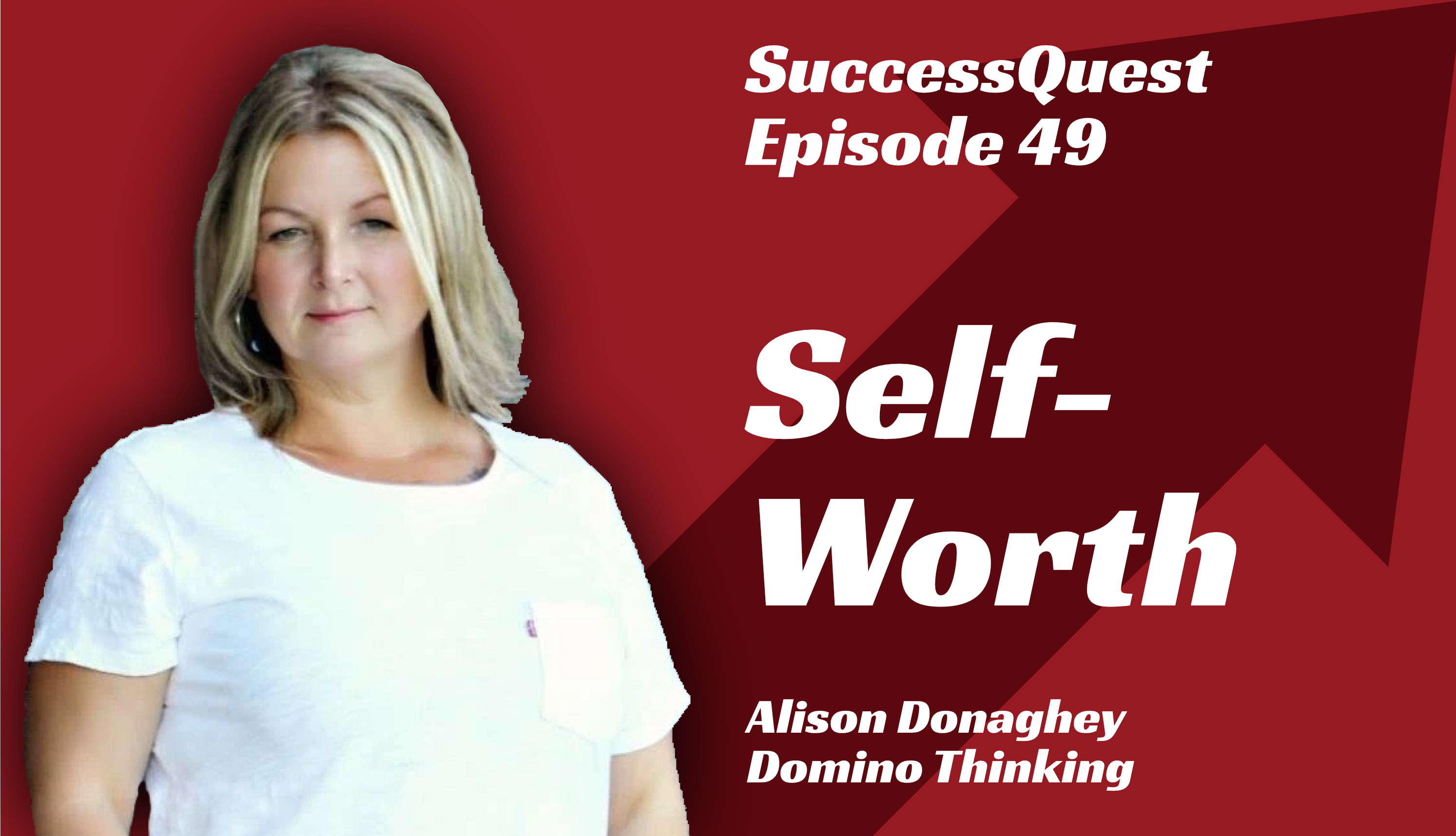 self-worth Alison Donaghey domino thinking success quest