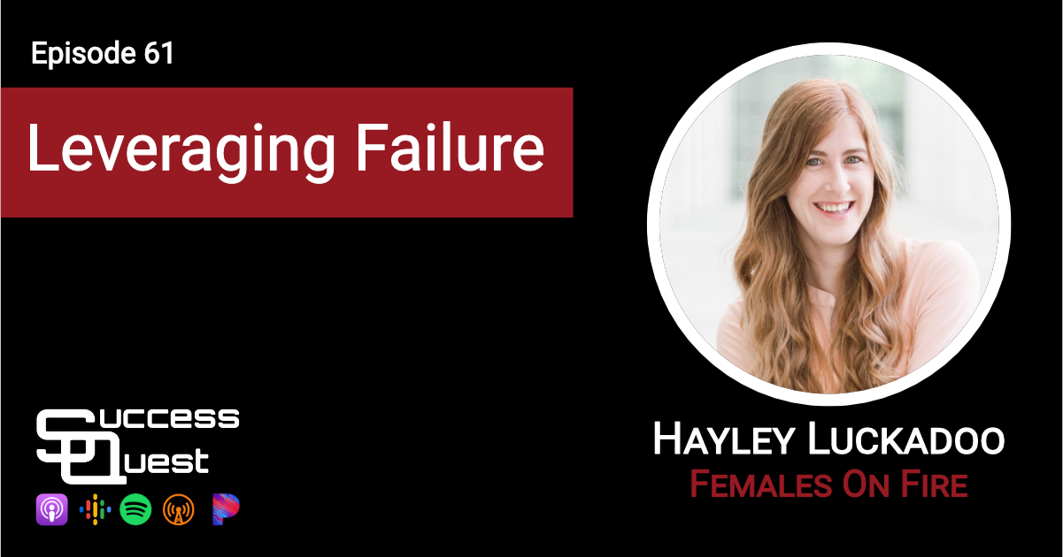 Hayley Luckadoo Leveraging Failure SuccessQuest