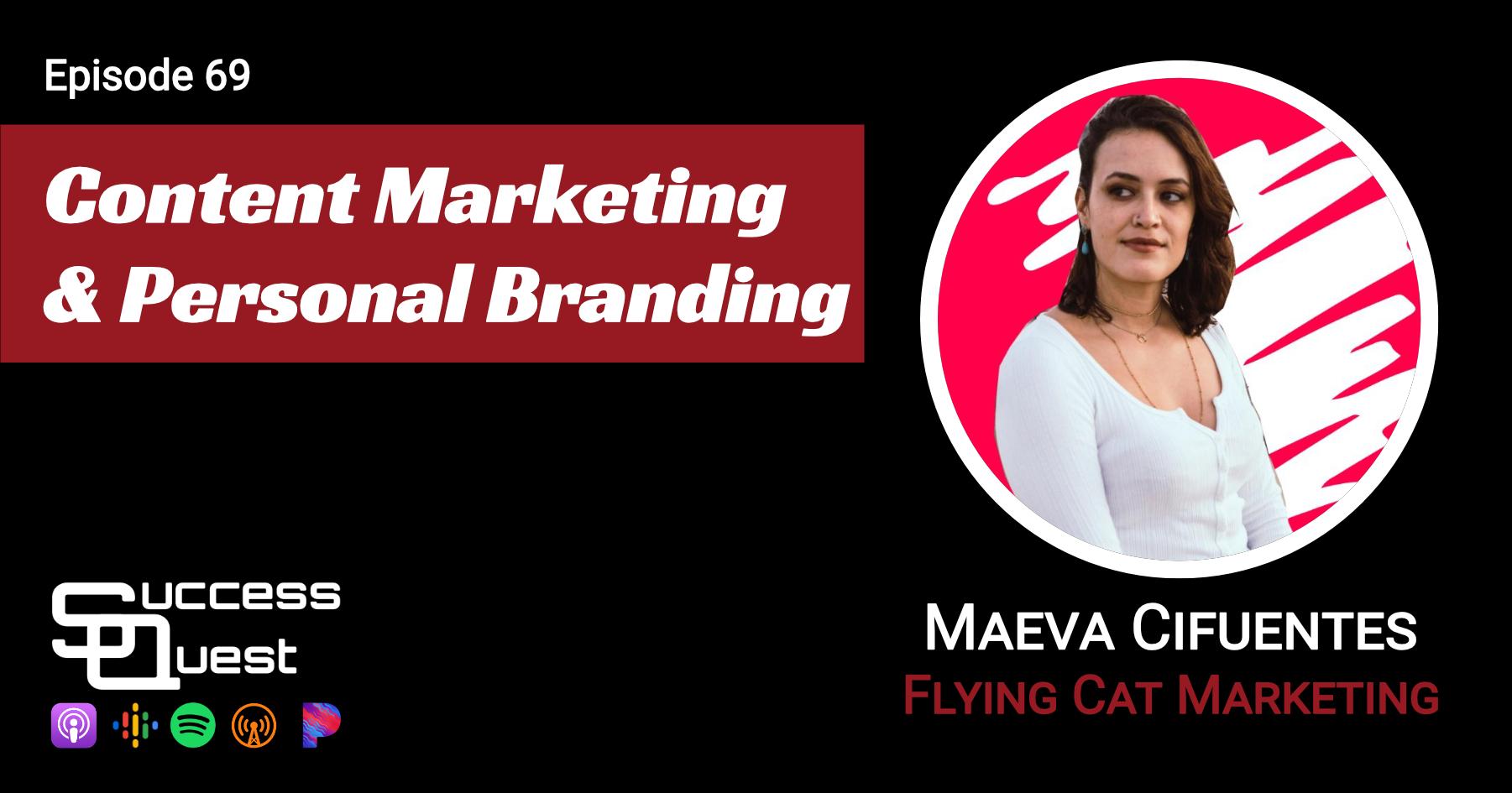 Content Marketing and Personal Branding SuccessQuest Episode 69 Maeva Cifuentes