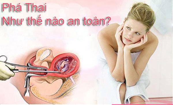 Phá thai là gì? Cách phá thai an toàn, và không an toàn thường gặp