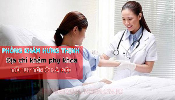 Phòng khám đa khoa Hưng Thịnh địa chỉ khám phụ khoa tốt nhất Hà Nội