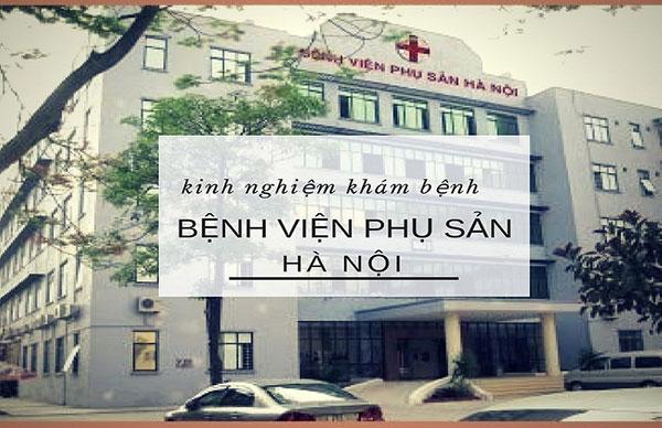 Bệnh viện Phụ sản Hà Nội địa chỉ khám phụ khoa uy tín ở Hà Nội