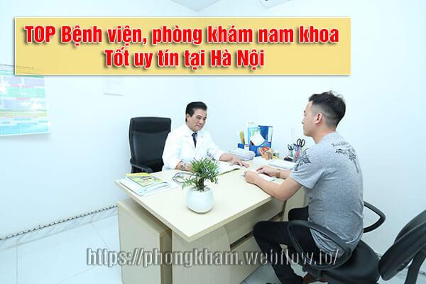 13 Bệnh viện, phòng khám nam khoa ở đâu tốt uy tín tại Hà Nội