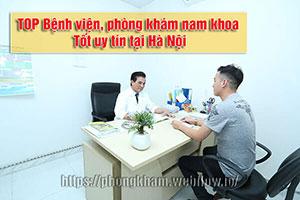 [TOP 14]  Địa chỉ phòng khám nam khoa ở đâu tốt uy tín tại Hà Nội