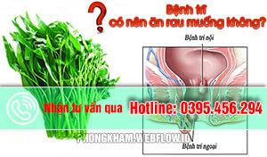 Bệnh trĩ nên ăn rau gì có nên ăn rau muống không?