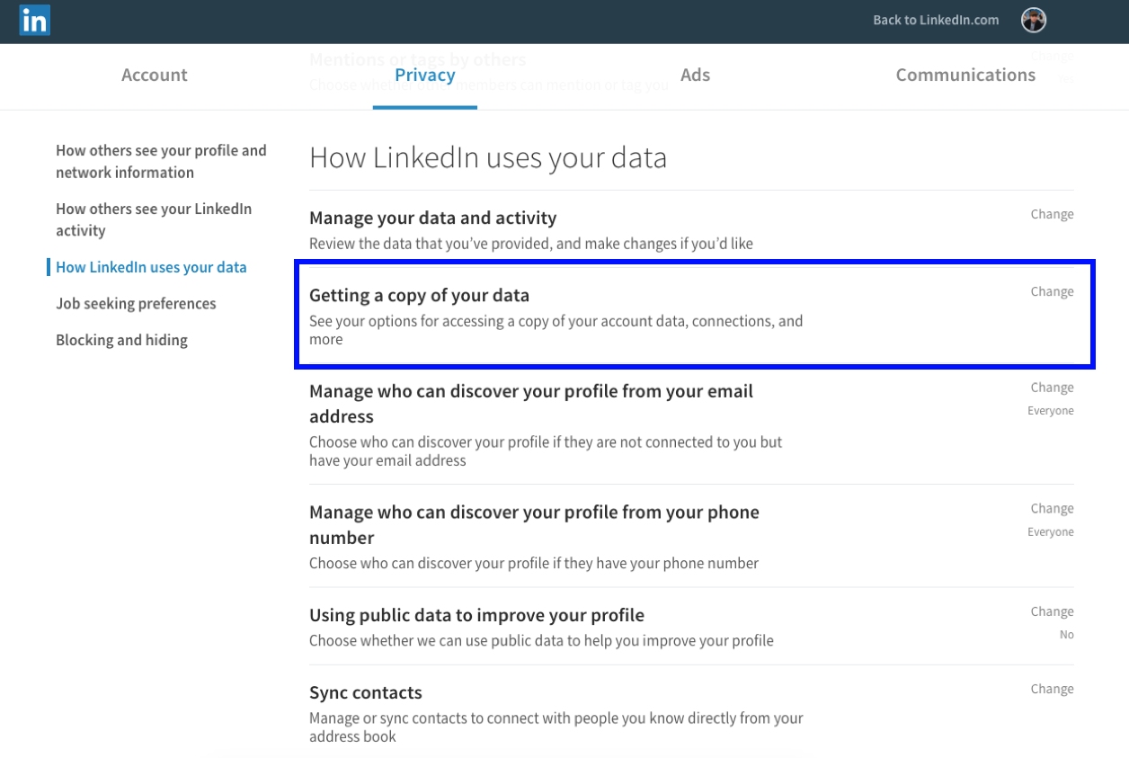 Scroll down to how linkedin uses your data and select change in getting a copy of your data section