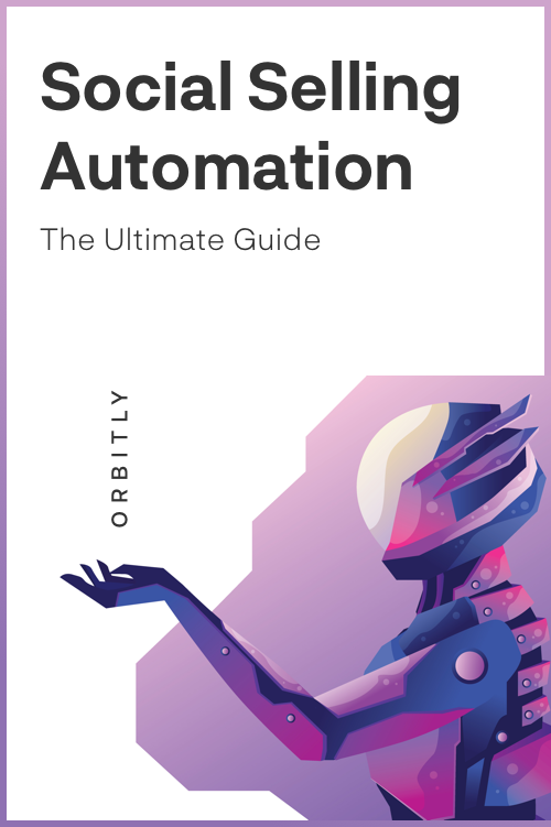 Social Selling Automation: The Ultimate Guide