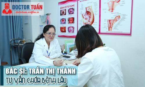 Bác sĩ Trần Thị Thành tư vấn chữa bệnh lậu