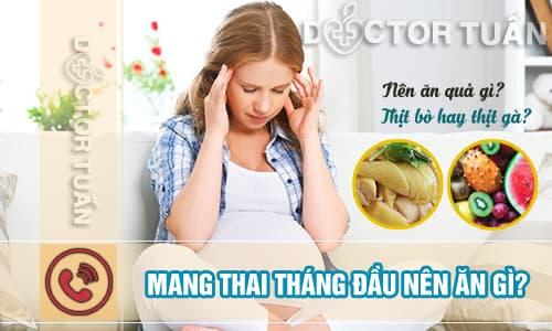 Mang thai tháng đầu nên ăn gì?