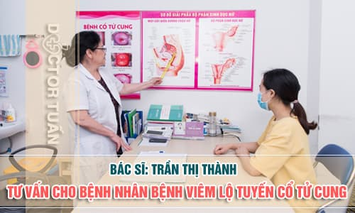 Tư vấn bệnh viêm lộ tuyến cổ tử cung