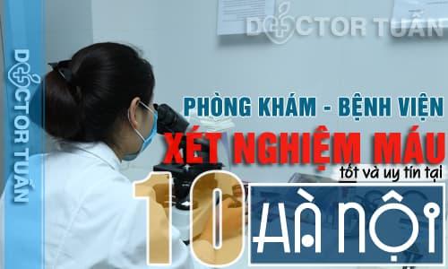 10 phòng khám xét nghiệm máu tốt và uy tín tại Hà Nội