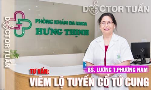 Bác sĩ Lương T.Phương Nam tư vấn bệnh viêm cổ tử cung có quan hệ được hay không?