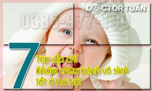 Top 7 địa chỉ khám chữa bệnh vô sinh tốt ở Hà Nội