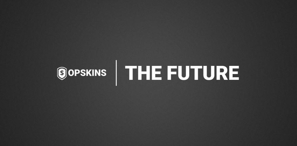 opskins Die Zukunft