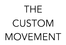 The Custom Movement