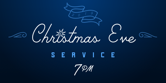 Christmas Eve Service 12/24 7pm