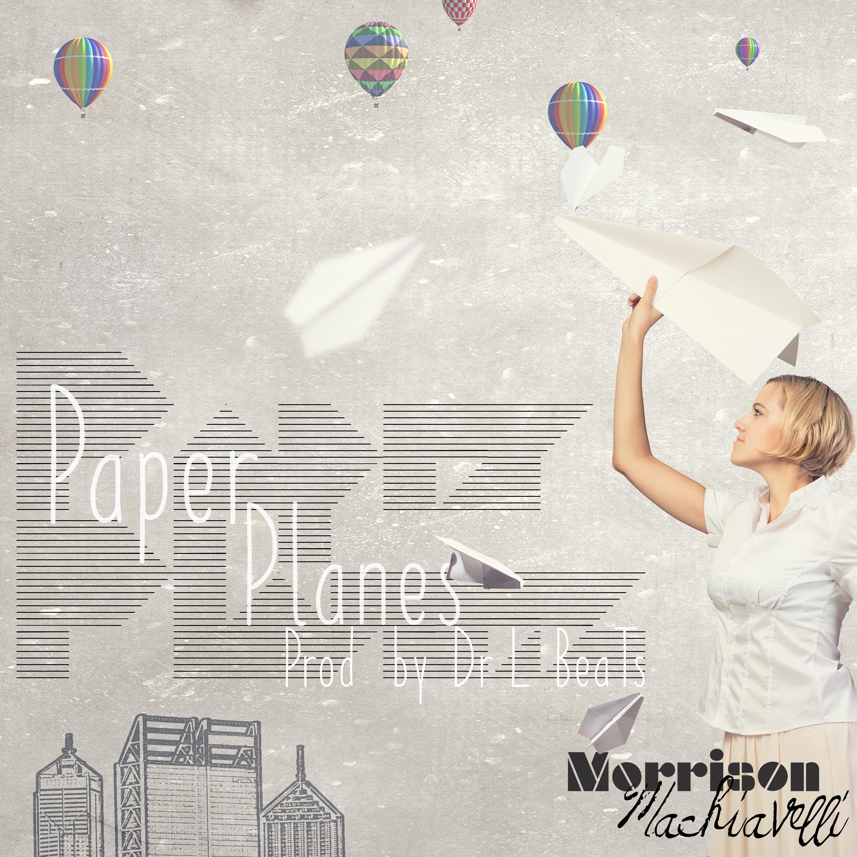 Morrison Machiavelli & Dr L BeaTs- Paper Planes