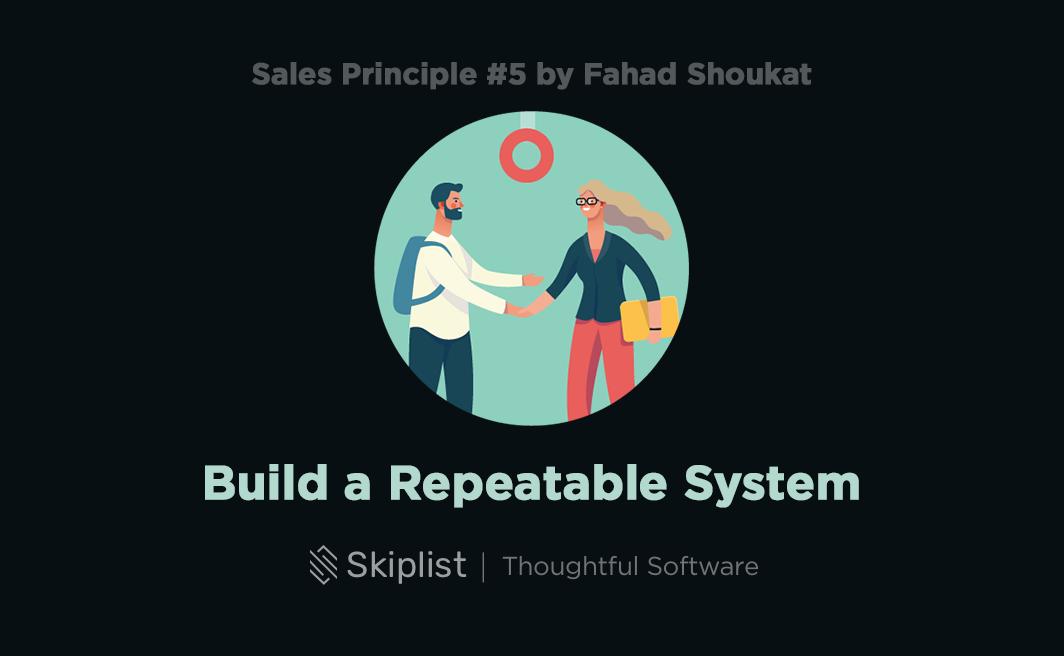 Sales Principle 5: Build a Repeatable System