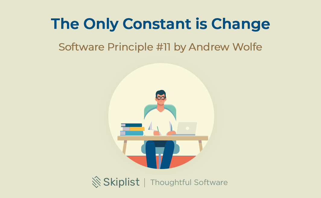 Software Principle 11: The Only Constant is Change