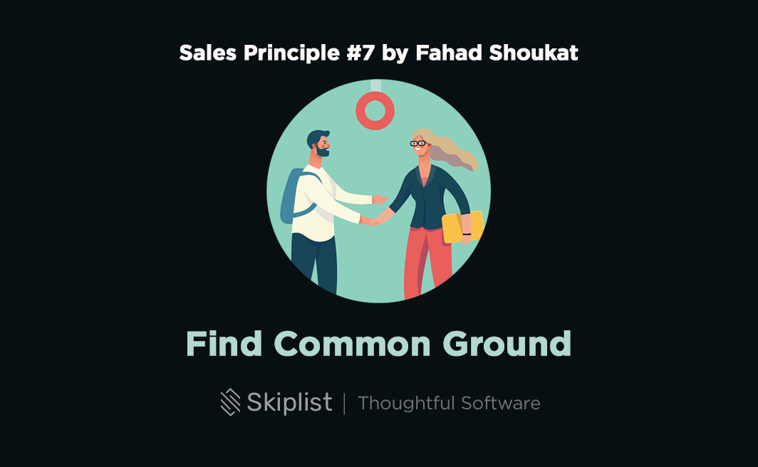 Sales Principle 7: Find Common Ground