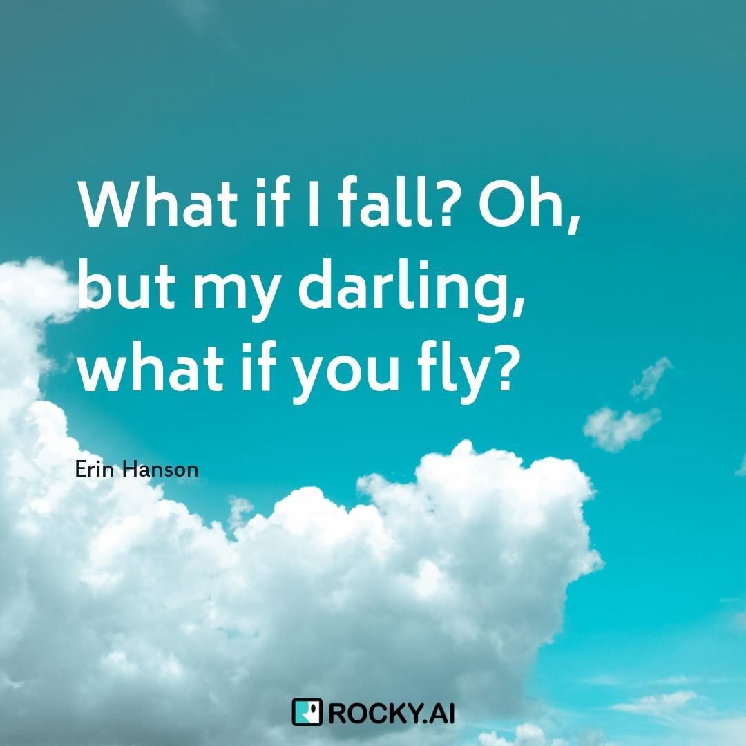What if I fall? What if you fly? #getreadytofly 