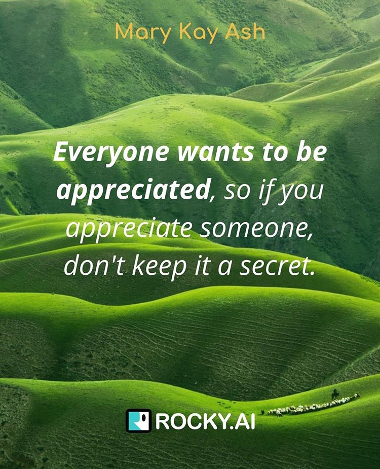 Rocky AI leadership coach👋 last month Everyone wants to be appreciated. Let others know that you appreciate them.⠀