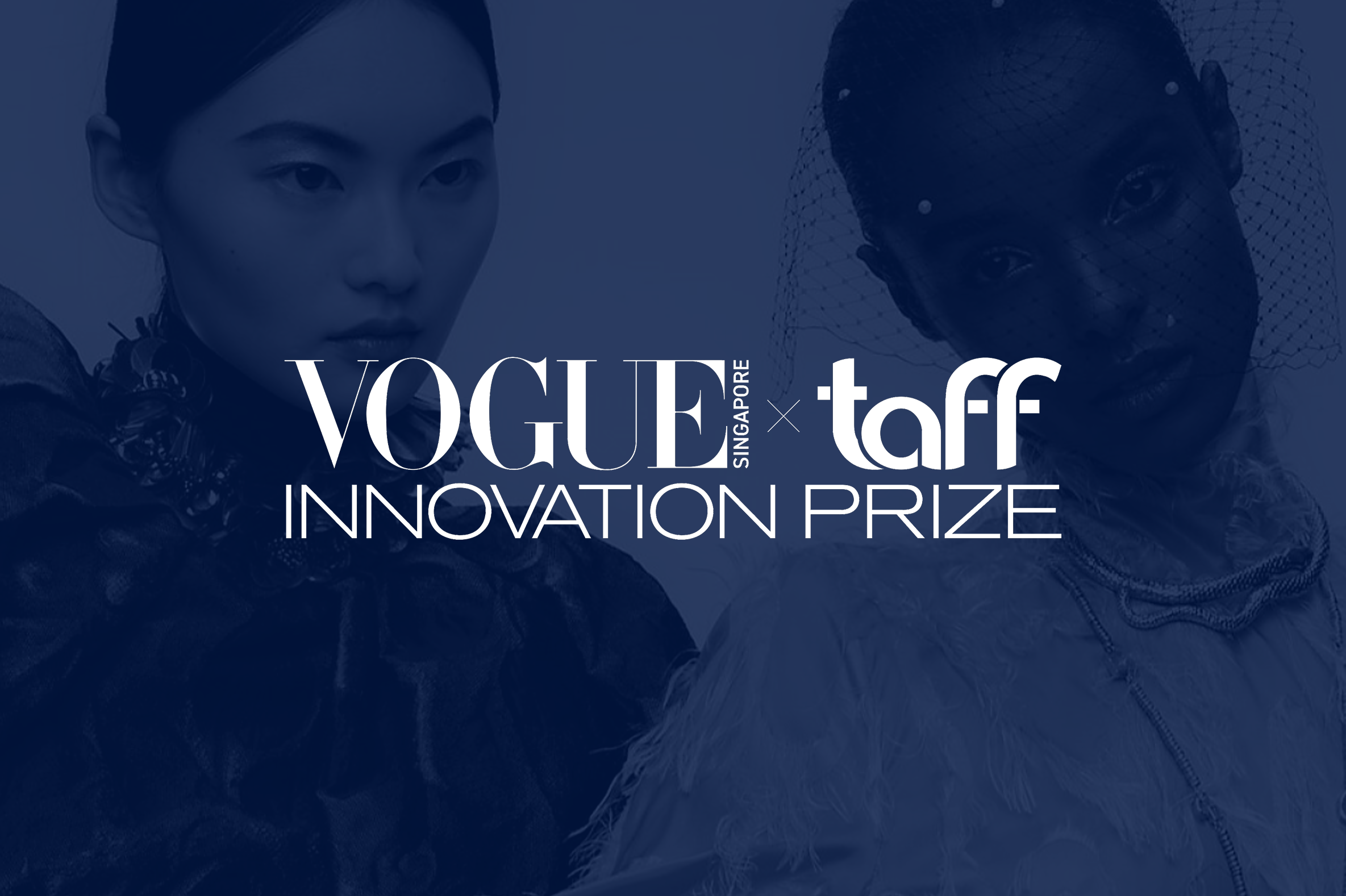 VOGUE SINGAPORE X TAFF INNOVATION PRIZE