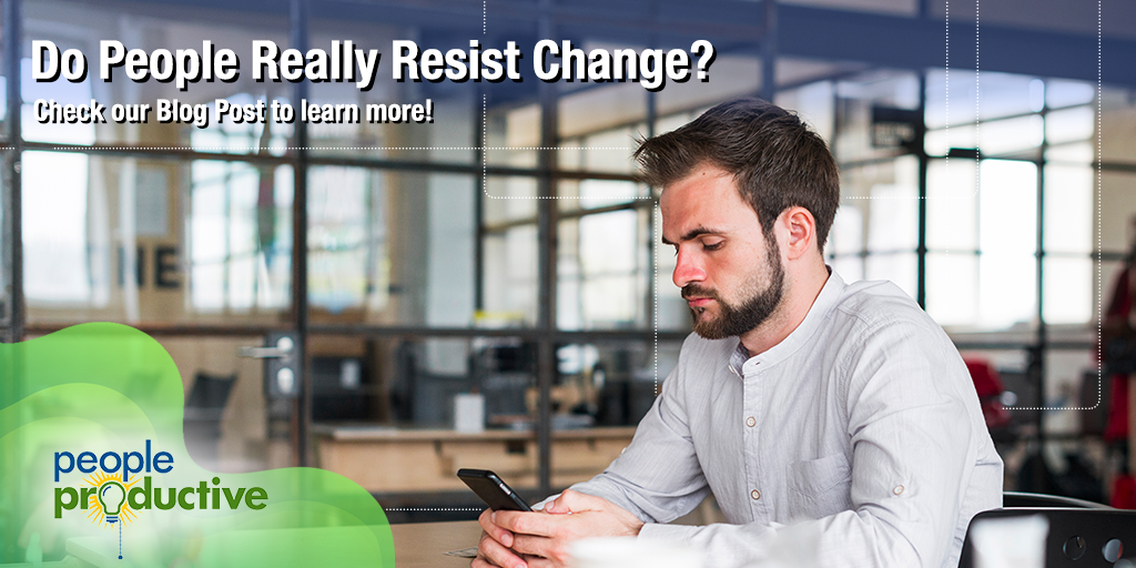 Do People Really Resist Change?