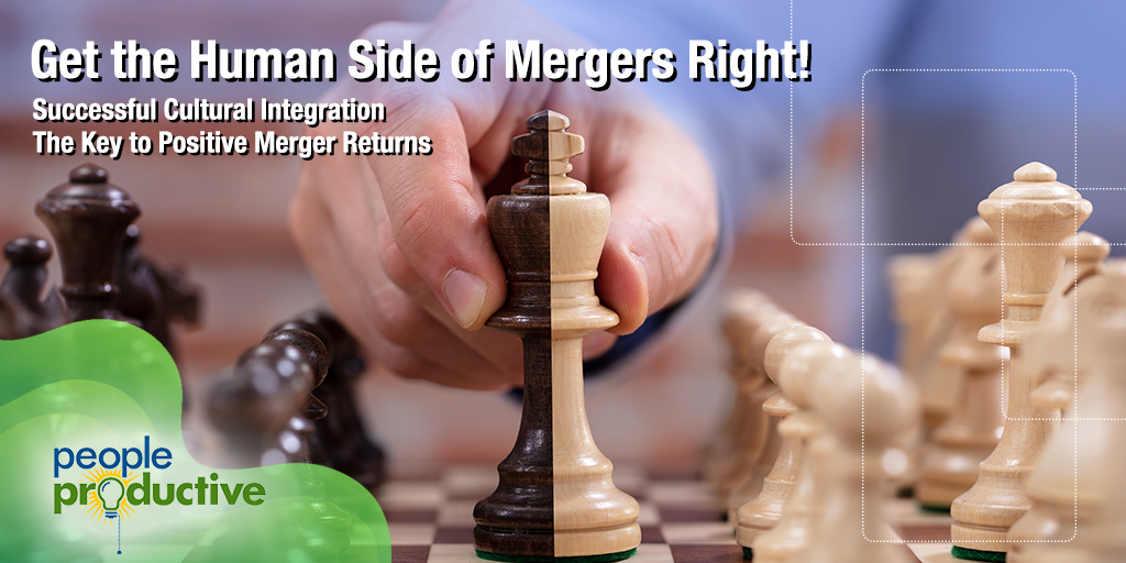 Get the Human Side of Mergers Right!