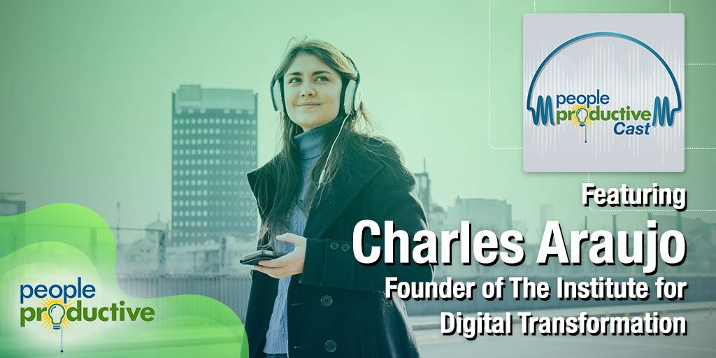 Charles Araujo: Your Digital Future – Please Get Off the Sidelines Now.