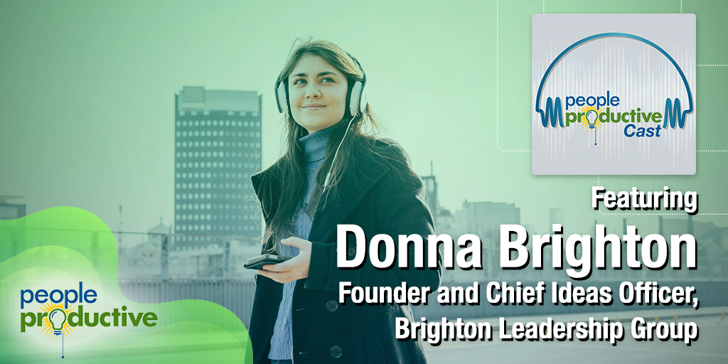 Donna Brighton: Leaders Are Made, Not Born – Own Your Impact.
