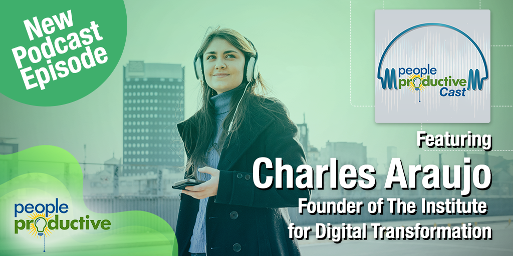 Charles Araujo: The Work from Home Decisions You Make Now are Determining Your Digital Future.