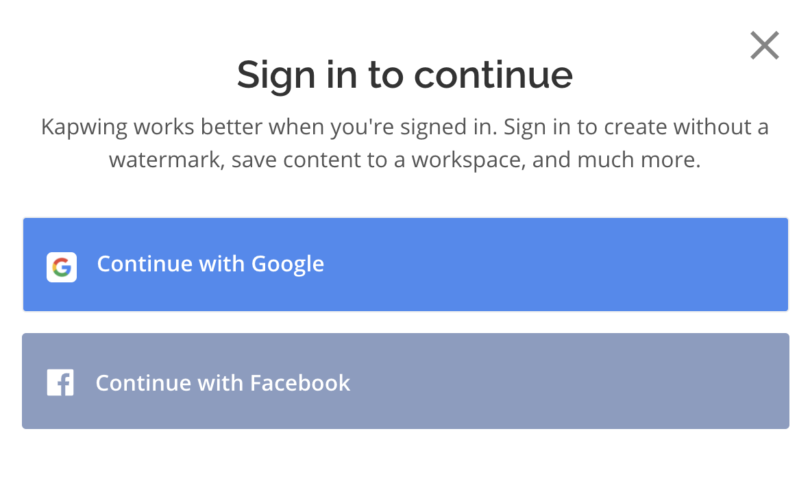 Kapwing only allows signing in with Facebook or Google