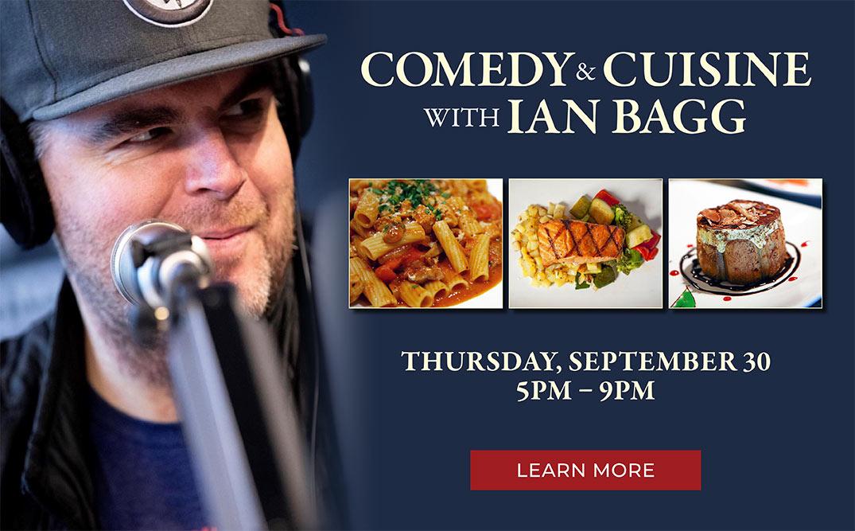 Comedy & Cuisine with Ian Bagg. Thursday, September 30th