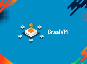 GraalVM: Virtual Machine rápida, poliglota e Cloud Native!